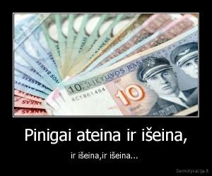 demotyvacija.lt_Pinigai-ateina-ir-iseina-ir-iseinair-iseina...